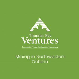 Mining in Northwestern Ontario